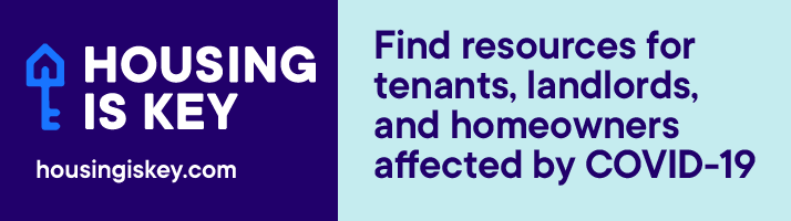 Housing is Key Logo. Find resources for tenants, landlords, and homeowners affected by COVID-19.Visit Housing is Key website.